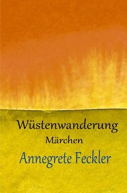 Wüstenwanderung von Feckler,  Annegrete