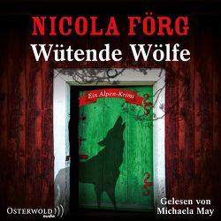 Wütende Wölfe (Alpen-Krimis 10) von Förg,  Nicola, May,  Michaela