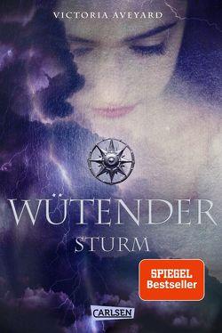 Wütender Sturm (Die Farben des Blutes 4) von Aveyard,  Victoria, Schmitz,  Birgit