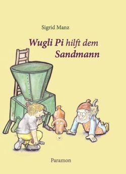 Wugli Pi hilft dem Sandmann von Manz,  Sigrid