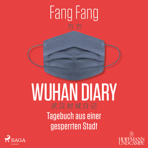 Wuhan Diary von Fang,  Fang, Jürgens,  Heidi, Kahn-Ackermann,  Michael