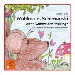 Wühlmaus Schimanski – Wann kommt der Frühling? von Raue,  Ursula