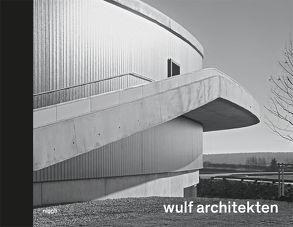 wulf architekten. Rhythmus und Melodie von Adam,  Hubertus, Bierich,  Kai, Breuning,  Hans-Jürgen, Vohl,  Alexander, Wulf,  Tobias
