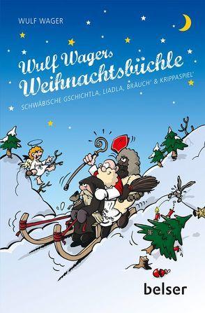 Wulf Wagers Weihnachtsbüchle von Wager,  Wulf