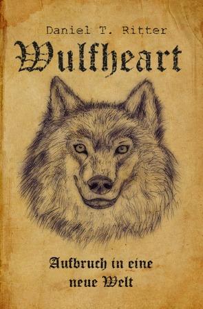 Wulfheart – Aufbruch in eine neue Welt von Ritter,  Daniel