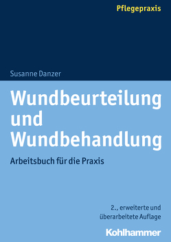 Wundbeurteilung und Wundbehandlung von Danzer,  Susanne