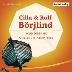 Wundbrand von Börjlind,  Cilla, Börjlind,  Rolf, Buch,  Achim, Dahmann,  Susanne, Gschwilm,  Julia
