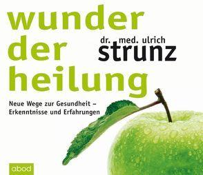 Wunder der Heilung von Lühn,  Matthias, Strunz,  Dr. med. Ulrich