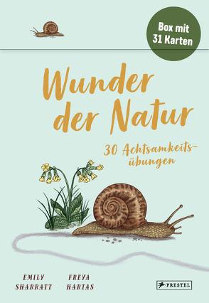 Wunder der Natur – 30 Achtsamkeitsübungen von Hartas,  Freya, Hartz,  Cornelius, Sharratt,  Emily