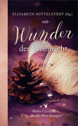 Wunder der Weihnacht von Mittelstädt,  Elisabeth