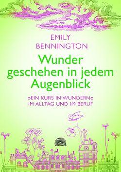 Wunder geschehen in jedem Augenblick von Bennington,  Emily