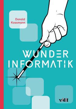 Wunder Informatik von Kossmann,  Donald