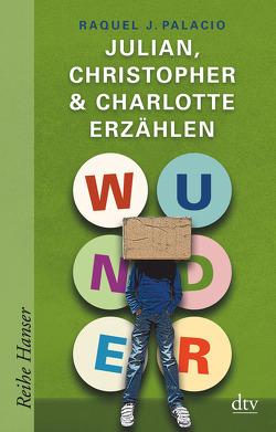 Wunder – Julian, Christopher & Charlotte erzählen von Mumot,  André, Palacio,  Raquel J.