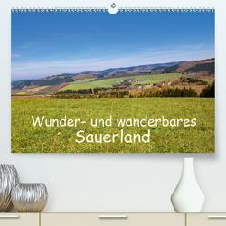Wunder- und wanderbares Sauerland (Premium, hochwertiger DIN A2 Wandkalender 2021, Kunstdruck in Hochglanz) von Dürr,  Brigitte