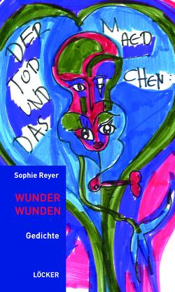 Wunder Wunden von Reyer,  Sophie