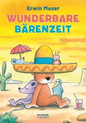 Wunderbare Bärenzeit von Moser,  Erwin