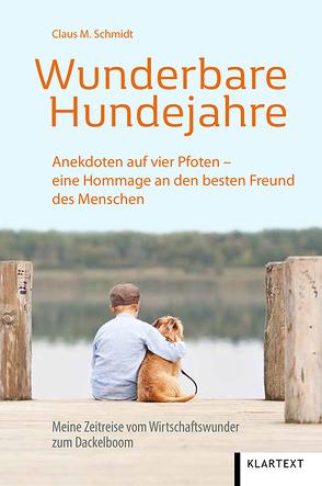 Wunderbare Hundejahre von Schmidt,  Claus M.