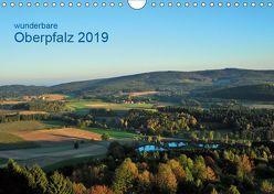 Wunderbare Oberpfalz 2019 (Wandkalender 2019 DIN A4 quer) von Just,  Gerald