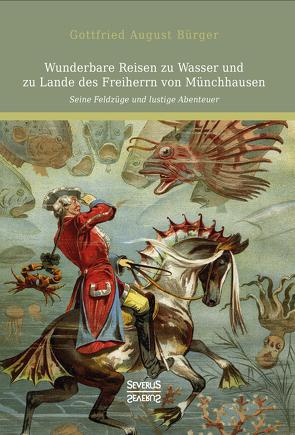 Wunderbare Reisen zu Wasser und zu Lande des Freiherrn von Münchhausen von Bürger,  Gottfried August