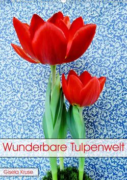 Wunderbare Tulpenwelt (Wandkalender 2019 DIN A2 hoch) von Kruse,  Gisela