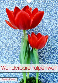 Wunderbare Tulpenwelt (Wandkalender 2019 DIN A4 hoch) von Kruse,  Gisela