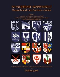 Wunderbare Wappenwelt Deutschland und Sachsen-Anhalt Band 3 von Janek,  Andreas
