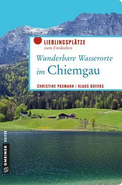 Wunderbare Wasserorte im Chiemgau von Bovers,  Klaus, Paxmann,  Christine