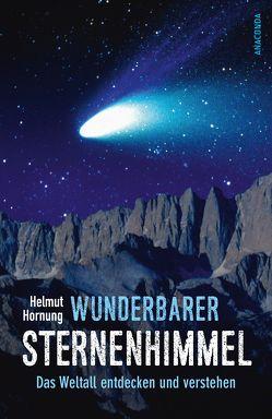 Wunderbarer Sternenhimmel – Das Weltall entdecken und verstehen von Hornung,  Helmut, Rothe,  Martin