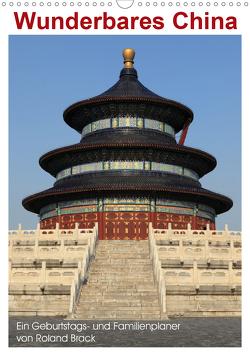 Wunderbares China (Wandkalender 2021 DIN A3 hoch) von Brack,  Roland