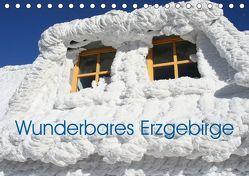 Wunderbares Erzgebirge (Tischkalender 2019 DIN A5 quer) von Bujara,  André