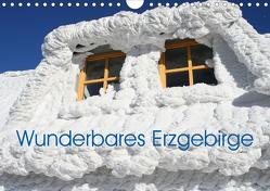 Wunderbares Erzgebirge (Wandkalender 2021 DIN A4 quer) von Bujara,  André