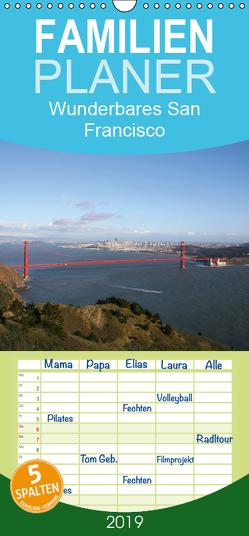 Wunderbares San Francisco – Familienplaner hoch (Wandkalender 2019 , 21 cm x 45 cm, hoch) von Roth,  Martina