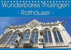 Wunderbares Thüringen – Rathäuser (Tischkalender 2019 DIN A5 quer)