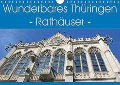 Wunderbares Thüringen – Rathäuser (Wandkalender 2019 DIN A4 quer)