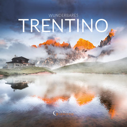 Wunderbares Trentino von Folgheraiter,  Alberto