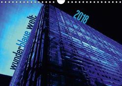 wunderblaue welt 2018 (Wandkalender 2018 DIN A4 quer) von DEUTSCH,  DAGMAR