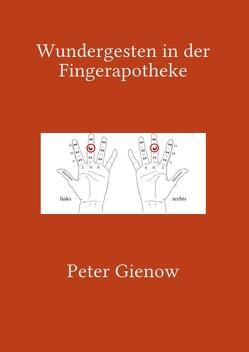Wundergesten in der Fingerapotheke von Gienow,  Peter