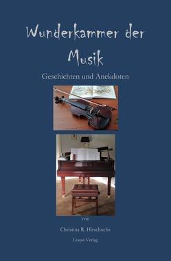 Wunderkammer der Musik von Hirschochs,  Christina R.