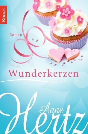 Wunderkerzen von Hertz,  Anne