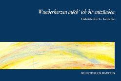 Wunderkerzen möcht` ich dir entzünden von Kirch,  Gabriele