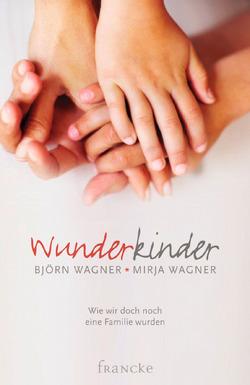 Wunderkinder von Wagner,  Björn, Wagner,  Mirja