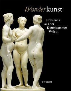 Wunderkunst von Becker,  Christoph, Himmelein,  Volker, Resmann,  Elisabeth, Weber,  C. Sylvia, Würth,  Maria