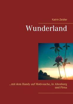 Wunderland von Zeidler,  Katrin