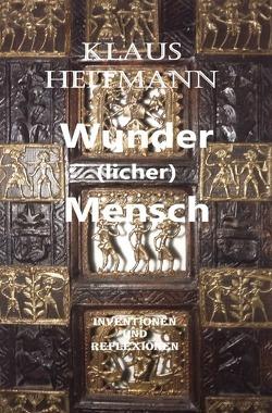 Wunder(licher) Mensch von Heitmann,  Klaus L.