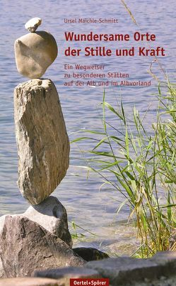 Wundersame Orte der Stille und Kraft von Maichle-Schmitt,  Ursel