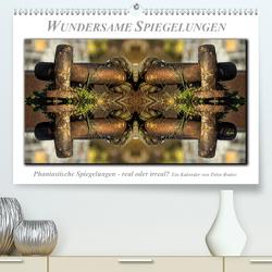 Wundersame Spiegelungen (Premium, hochwertiger DIN A2 Wandkalender 2020, Kunstdruck in Hochglanz) von Roder,  Peter