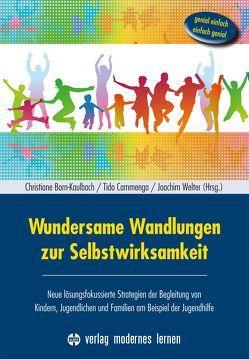 Wundersame Wandlungen zur Selbstwirksamkeit von Born-Kaulbach,  Christiane, Cammenga,  Tido, Furman,  Ben, Welter,  Joachim