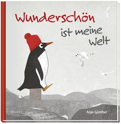 Wunderschön ist meine Welt von Günther,  Anja