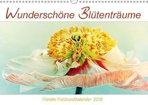 Wunderschöne Blütenträume (Wandkalender 2018 DIN A3 quer) von DESIGN Photo + PhotoArt,  AD, Dölling,  Angela