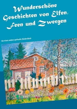 Wunderschöne Geschichten von Elfen, Feen und Zwergen von Allgäuer,  Johannes